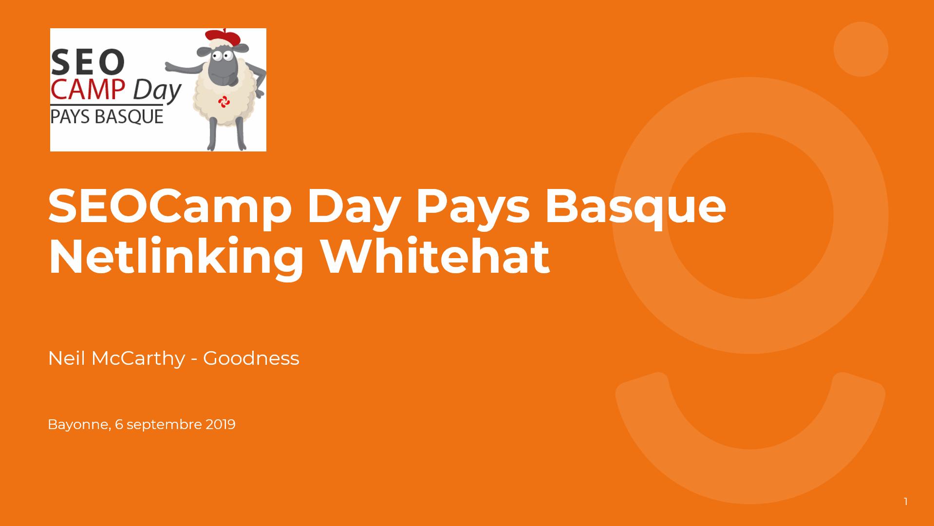 Netlinking Whitehat - conférence par Neil McCarthy @ SEOCamp Day Pays Basque le 6 septembre 2019