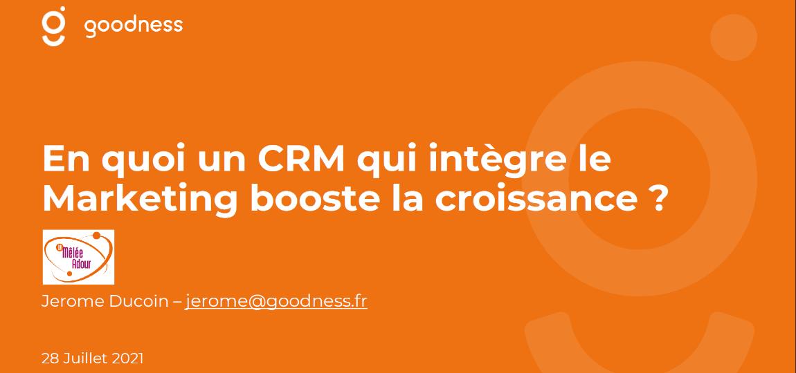 Wébinaire Goodness - En quoi un CRM qui intègre le Marketing booste la croissance
